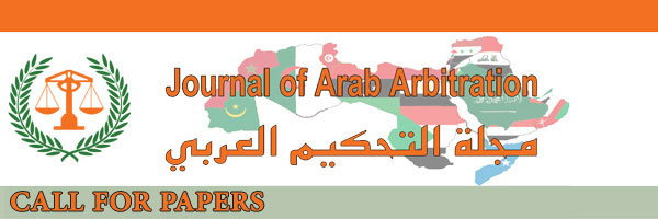 Call for Papers: Journal of Arab Arbitration: 28th Volume